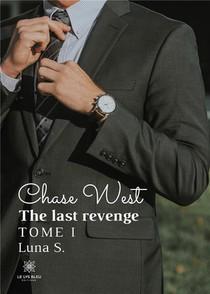 Chase West - The Last Revenge T.1