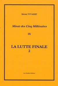 10 Tomes - La Lutte Finale. Tome 9 Volume 2 - L'horreur Idealiste
