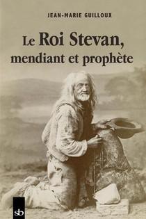 Le Roi Stevan, Mendiant Et Prophete