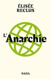L'anarchie ; L'anarchiste ; Pourquoi Sommes-nous Anarchistes ?