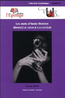 Les Mots D'annie Heritier ; Droit(s) Au Coeur & A La Culture