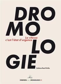 Dromologie N.1 ; La Vitesse C'est L'etat D'urgence : Cahiers Paul Virilio