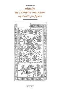 Histoire De L'empire Mexicain Representee Par Figures