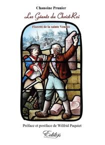 Les Geants Du Christ-roi - Fioretti De La Guerre De Vendee