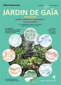 Jardin De Gaia - Jardiner Comme Un Ecosysteme En Permaculture - Une Comprehension Fine Pour Une