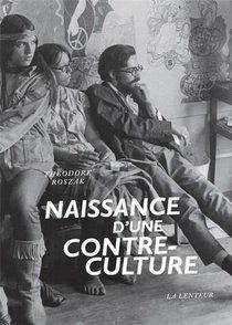 Naissance D'une Contre-culture : Reflexions Sur La Societe Technocratique Et L'opposition De La Jeunesse