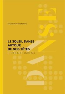 Esther Hoareau : Le Soleil Danse Autour De Nos Tetes