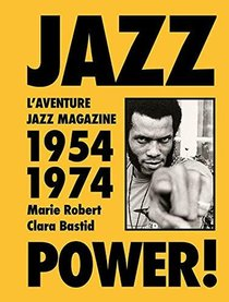Jazz Power ! L'aventure Jazz Magazine, 1954-1974