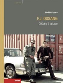 F.j. Ossang ; Cineaste A La Lettre