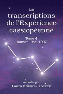 Les Transcriptions De L Experience Cassiopeenne Tome 4, Janvier Mai 1997