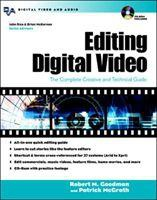 Editing Digital Video Editing Digital Video: The Complete Creative and Technical Guide the Complete Creative and Technical Guide [With CDROM]