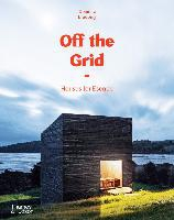 Off The Grid: Houses For Escape /anglais