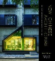 New Chinese Architecture: Twenty Women Building The Future /anglais