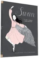 Swan - Life And Dance Of Anna Pavlova