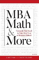 MBA Math MBA Math &MBA Math & More: Concepts You Need in First Year Business School