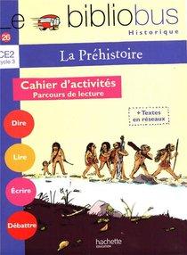 Ce2 ; La Prehistoire ; Cahier D'activites