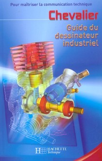 Guide Du Dessinateur Industriel (edition 2003)
