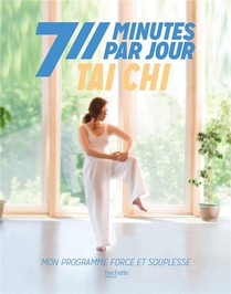 Tai Chi ; Mon Programme Force Et Souplesse