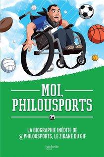 Moi, Philousports ; La Biographie Inedite De Philousports, Le Zidane Du Gif