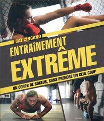 Entrainement Extreme ; Obtenez Le Corps D'un Combattant Sans Prendre Un Seul Coup