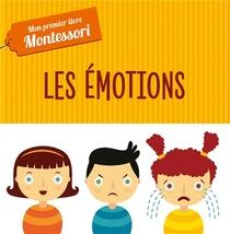 Mon Premier Livre Montessori ; Les Emotions (tp)
