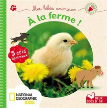 Mes Bebes Animaux A La Ferme ; Livre Sonore National Geographic