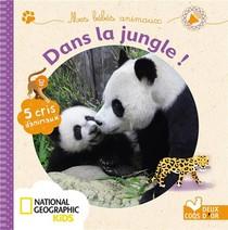 Mes Bebes Animaux Dans La Jungle ; Livre Sonore National Geographic