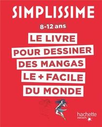 Simplissime ; Le Livre Pour Dessiner Des Mangas Le + Facile Du Monde