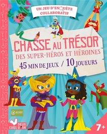 Chasse Au Tresor Des Super-heros Et Heroines ; Un Jeu D'enquete Collaboratif