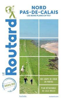 Guide Du Routard ; Nord-pas-de-calais ; Les Bons Plans Ch'tis ! (edition 2021/2022)