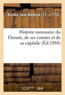 Histoire Sommaire Du Dunois, De Ses Comtes Et De Sa Capitale