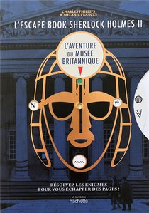 Escape Book Sherlock Holmes T.2 : L'aventure Du Musee Britannique