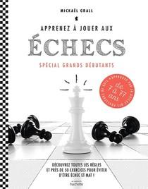 Apprenez A Jouer Aux Echecs ; Special Grands Debutants