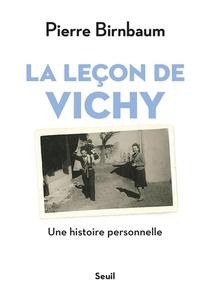La Lecon De Vichy ; Une Histoire Personnelle