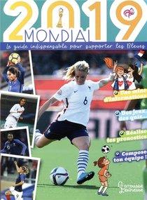Mondial ; Le Guide Indispensable Pour Supporter Les Bleues (edition 2019)