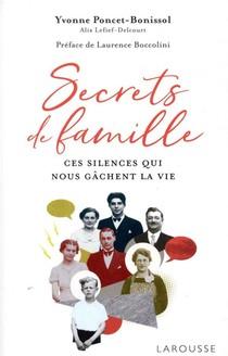 Secrets De Famille ; Ces Silences Qui Nous Gachent La Vie