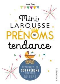 Mini Larousse Prenoms Tendance ; Decouvrez Les 200 Prenoms Qui Sont Au Top !