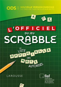 L'officiel Du Jeu Scrabble ; La Liste Officielle Des Mots Autorises