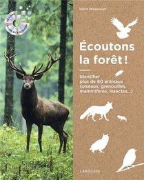 Ecoutons La Foret ! Identifier Plus De 60 Animaux (oiseaux, Grenouilles, Mammiferes, Insectes...)