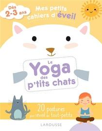 Mes Petits Cahiers D'eveil ; Le Yoga Des Petits Chats