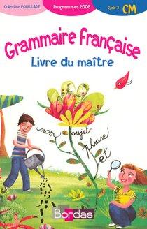 Grammaire Francaise ; Cm ; Livre Du Maitre (edition 2008)