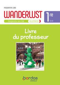 Wanderlust Allemand 1re 2019 - Livre Du Professeur