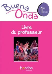 Buena Onda Espagnol 1re 2019 - Livre Du Professeur
