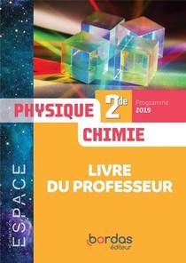 Espace Physique-chimie 2de 2019 - Livre Du Professeur