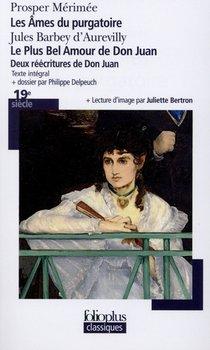 Les Ames Du Purgatoire, Le Plus Bel Amour De Don Juan ; Deux Reecritures De Don Juan