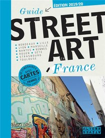 Guide Du Street Art En France (edition 2019/2020)