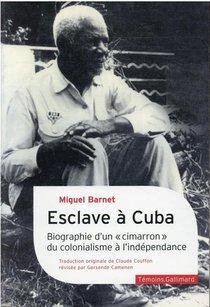 """Esclave A Cuba : Biographie D'un """"cimarron"""", Du Colonialisme A L'independance"""