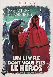 Loup Solitaire T.1 ; Les Maitres Des Tenebres