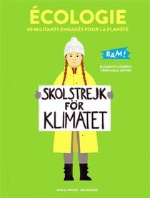 Ecologie ; 40 Militants Engages Pour La Planete