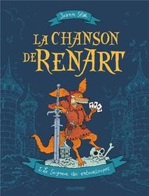 La Chanson De Renart T.1 ; Le Seigneur Des Entourloupes
